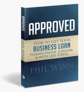 Order The Approved Book - How To Get Your Business Loan Funded Faster, Cheaper, & With Less Stress!